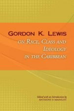 Gordon K. Lewis on Race, Class and Ideology in the Caribbean