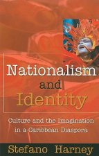 Nationalism and Identity: Culture and the Imagination in a Caribbean Diaspora
