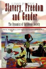 Slavery, Freedom, and Gender: The Dynamics of Caribbean Society