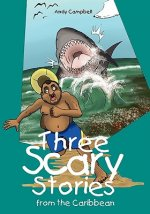 Three Scary Stories from the Caribbean