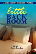 Little Back Room: A Collection of Short Stories
