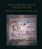 The Funerary Art of Ancient Egypt: A Bridge to the Realm of the Hereafter