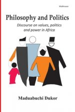 Philosophy and Politics. Discource on Values, Politics, and Power in Africa