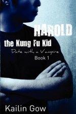 Harold the Kung Fu Kid: A Date with a Vampire Harold the Kung Fu Kid: Date with a Vampire Book 1