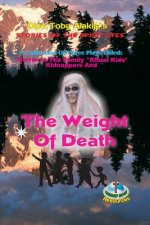 The Weight of Death: A Collection of Three Plays