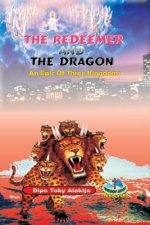 The Redeemer and the Dragon: The Epic of Three Kingdoms
