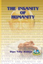 The Insanity of Humanity: The Dumbing Down of Humanity