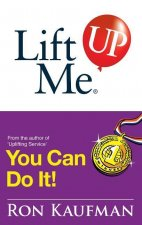 Lift Me Up! You Can Do It: Inspiring Quotes and Uplifting Notes to Keep You Going Strong!