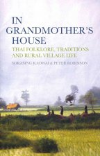 In Grandmother's House: Thai Folklore, Traditions, and Rural Village Life