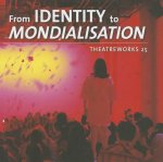 From Identity to Mondialisation: Theatreworks 25