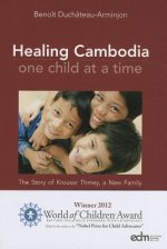 Healing Cambodia One Child at a Time: The Story of Krousar Thmey, a New Family