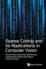 Sparse Coding and Its Applications in Computer Vision