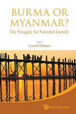 BURMA OR MYANMAR? THE STRUGGLE FOR NATIONAL IDENTITY