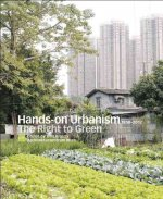 Hands-On Urbanism 1850-2012: The Right to Green