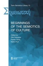 Beginnings of the Semiotics of Culture