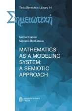 Mathematics as a Modeling System: A Semiotic Approach