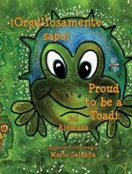 Orgullosamente Sapo * Proud to Be a Toad