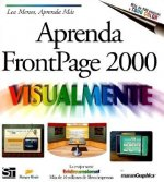 Aprenda FrontPage 2000 Visualmente = Teach Yourself FrontPage 2000 Visually