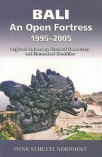 Bali: An Open Fortress, 1995-2005: Regional Autonomy, Electoral Democracy and Entrenched Identities