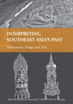 Interpreting Southeast Asia's Past, Volume 2: Monument, Image and Text