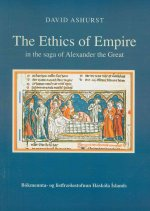 The Ethics of Empire in the Saga of Alexander the Great