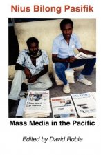 Nius Bilong Pasifik: Mass Media in the Pacific