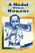 A Medal Without Honour: A Collection of Short Stories