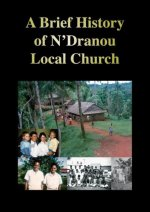 A Brief History of N'Dranou Local Church