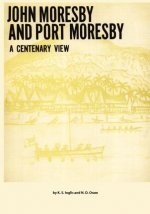 John Moresby and Port Moresby: A Centenary View