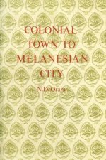 Colonial Town to Melanesian City