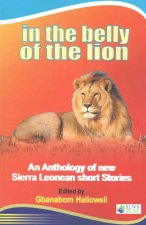 In the Belly of the Lion. An Anthology of new Sierra Leonean short Stories