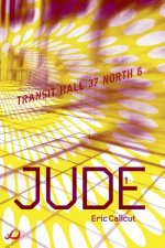Jude - Book 1: Transit Hall 37 North 6