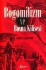 Bogomilizm ve Bosna Kilisesi