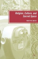Religion, Culture, and Sacred Space