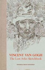 Vincent van Gogh: The Lost Arles Sketchbook