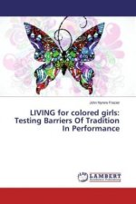 LIVING for colored girls: Testing Barriers Of Tradition In Performance