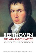 Beethoven, the Man and the Artist, As Revealed in Hi