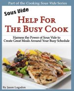 Sous Vide - Help for the Busy Cook