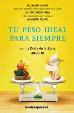 Tu peso ideal para siempre/ Forever Slim with the Zone Diet