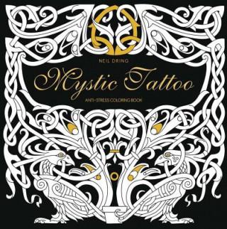 Mystic Tattoo: An Anti-Stress Colouring Book
