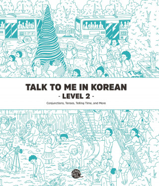 Talk To Me In Korean Level 2 (downloadable Audio Files Included)