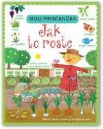 Moje první knížka Jak to roste