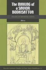 The Making of a Savior Bodhisattva