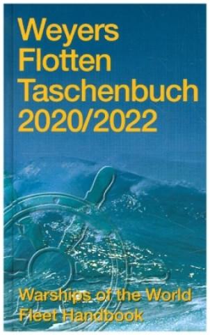 Weyers Flottentaschenbuch 2020/2022. Warships of the World Fleet Handbook