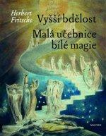Vyšší bdělost Malá učebnice bílé magie