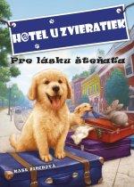 Hotel u zvieratiek Pre lásku šteňaťa