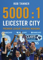 5000:1 - Leicester City: Premier League vzhůru nohama