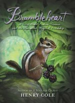 Brambleheart: A Story about Finding Treasure and the Unexpected Magic of Friendship