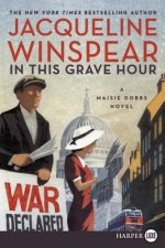 In This Grave Hour LP: A Maisie Dobbs Novel