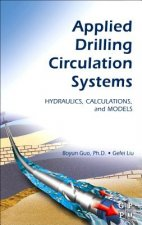 Applied Drilling Circulation Systems: Hydraulics, Calculations, and Models